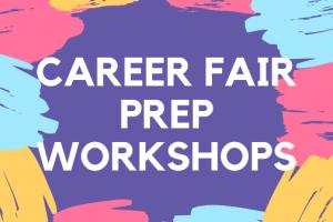Career Fair Prep Workshops