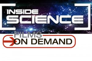 Watch films from Inside Science on Films on Demand