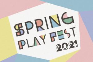 Spring Play Fest (Apr. 20-21)