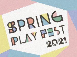 Spring Play Fest 2021 (April 20-21)