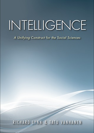 Intelligence: A Unifying Construct for Social Sciences by Richard Lynn, Tatu Vanhanen