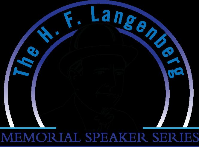 The H. F. Langenberg Memorial Speaker Series
