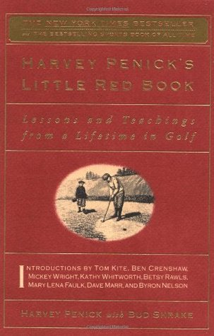Book cover of Harvy Penick's Little Red Book: Lessons and Teaching From a Lifetime of Golf