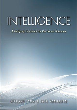 Book cover of Intelligence: A Unifying Construct for Social Sciences by Richard Lynn, Tatu Vanhanen